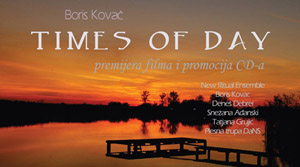 Boris Kovač, Times of Day, Film premiere and a CD promotion, Wednesday, March 23, 2016 at 8pm, MSUV, Novi Sad, МСУВ, Нови Сад